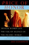 Price of Honor: Muslim Women Lift the Veil of Silence on the Islamic World - Jan Goodwin