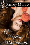 One Night of Misbehavior - Shelley Munro