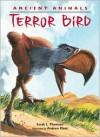 Ancient Animals: Terror Bird - Sarah L. Thomson