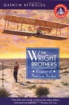 The Wright Brothers: Pioneers of American Aviation - Quentin Reynolds