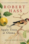 The Apple Trees at Olema: New and Selected Poems - Robert Hass