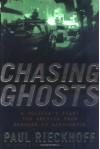 Chasing Ghosts: A Soldier's Fight for America from Baghdad to Washington - Paul Rieckhoff