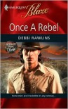 Once a Rebel - Debbi Rawlins