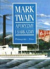 Aforyzmy i sarkazmy - Mark Twain