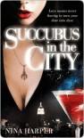 Succubus in the City  - Nina Harper