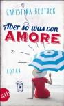 Aber so was von Amore: Roman - Christina Beuther