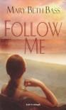 Follow Me - Mary Beth Bass