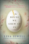 The House We Grew Up In: A Novel - Lisa Jewell