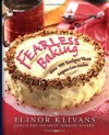 Fearless Baking: Over 100 Recipes That Anyone Can Make - Elinor Klivans
