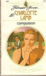 Compulsion (Harlequin Presents, #422) - Charlotte Lamb