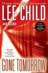 Gone Tomorrow: A Jack Reacher Novel - Lee Child