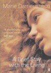 A Brief Stay with the Living - Marie Darrieussecq