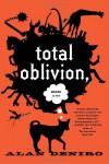 Total Oblivion, More or Less - Alan DeNiro