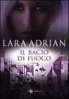 Il bacio di fuoco - Lara Adrian