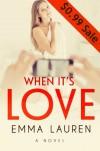 When It's Love - Emma Lauren