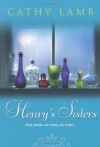 Henry's Sisters - Cathy Lamb