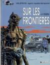 Valérian, Tome 13:  Sur Les Frontières - Pierre Christin,  Jean-Claude Mézières
