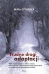 Trudne drogi adaptacji - Beata Cytowska