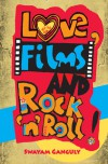 Love,Films and Rock n Roll - Swayam Ganguly
