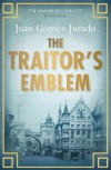 The Traitor's Emblem - Juan Gomez Jurado
