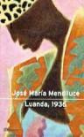 Luanda, 1936 (Autores Españoles E Iberoamer.) - José María Mendiluce