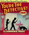 You're the Detective!: Twenty-Four Solve-Them-Yourself Picture Mysteries - Lawrence Treat,  Kathleen Borowik (Illustrator)