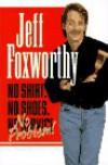 No Shirt, No Shoes, No Problem! - Jeff Foxworthy