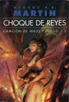 Choque de reyes (Canción de hielo y fuego, #2) - Cristina Macía, George R.R. Martin, Enrique Jiménez Corominas