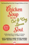 Chicken Soup for the Cat & Dog Lover's Soul: Celebrating Pets as Family with Stories About Cats, Dogs and Other Critters - Jack Canfield,  Mark Victor Hansen,  Carol Kline,  Marty Becker