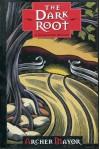 The Dark Root (Joe Gunther #6) - Archer Mayor
