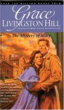 The Mystery of Mary - Grace Livingston Hill