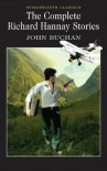 The Complete Richard Hannay Stories - John Buchan