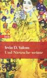 Und Nietzsche weinte - Irvin D. Yalom, Uda Strätling