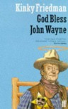 God Bless John Wayne - Kinky Friedman