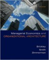 Managerial Economics & Organizational Architecture - James Brickley,  Jerold Zimmerman,  Jr. Smith