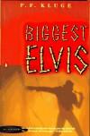 Biggest Elvis - P.F. Kluge