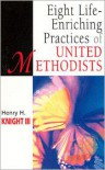 Eight Life-Enriching Practices of United Methodists - Hal Knight
