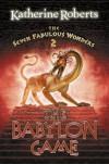 The Babylon Game - Katherine Roberts