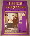 French Undressing: Naughty Postcards from 1900 to 1920 - Paul Hammond