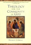 Theology for the Community of God - Stanley J. Grenz
