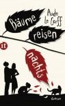 Bäume reisen nachts: Roman (insel taschenbuch) - Aude Le Corff