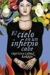 El cielo en un infierno cabe - Cristina López Barrio