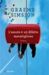 L'amore è un difetto meraviglioso - Michele Fiume, Graeme Simsion