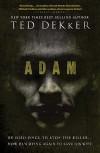 Adam (Dekker Thriller) - Ted Dekker