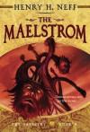 The Maelstrom  - Henry H. Neff