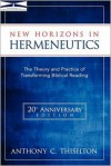 New Horizons In Hermeneutics - Anthony C Thiselton
