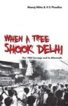 When a Tree Shook Delhi: The 1984 Carnage and its Aftermath - Manoj Mitta, H.S. Phoolka