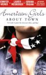 American Girls About Town - Jennifer Weiner, Lauren Weisberger, Adriana Trigiani