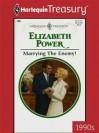 Marrying the Enemy! - Elizabeth Power