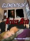 Elements of a Broken Mind - Heidi Angell